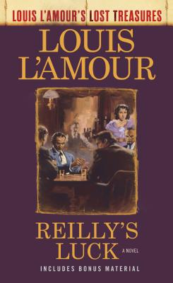 Reilly's Luck (Louis L'Amour's Lost Treasures): A Novel Cover Image