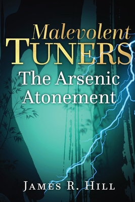 Malevolent Tuners: The Arsenic Atonement Cover Image