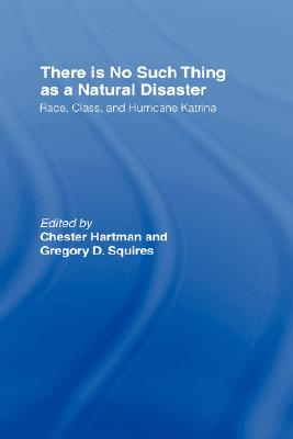 There Is No Such Thing as a Natural Disaster: Race, Class, and Hurricane Katrina Cover Image