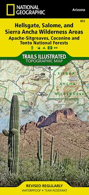 Hellsgate, Salome, and Sierra Ancha Wilderness Areas [apache-Sitgreaves, Coconino, and Tonto National Forests] (National Geographic Maps: Trails Illustrated #852) Cover Image
