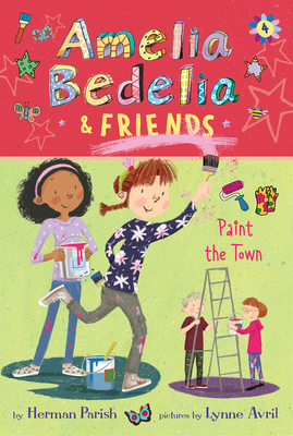 Amelia Bedelia & Friends #4: Amelia Bedelia & Friends Paint the Town Cover Image