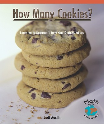 How Many Cookies?: Learning to Subtract 1 from One-Digit Numbers (Math for the Real World: Early Emergent) Cover Image