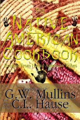 The Native American Cookbook Recipes from Native American Tribes Cover Image