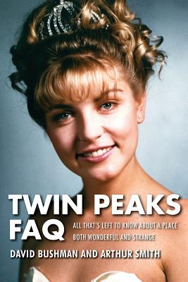 Twin Peaks FAQ: All That's Left to Know about a Place Both Wonderful and Strange Cover Image