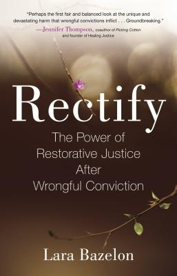 Rectify: The Power of Restorative Justice After Wrongful Conviction Cover Image