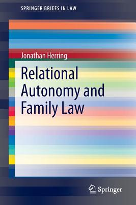 Relational Autonomy and Family Law (Springerbriefs in Law) Cover Image