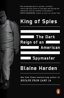 King of Spies: The Dark Reign of an American Spymaster Cover Image