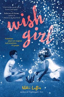 WISH GIRL by Nikki Loftin; Agent: Suzie Townsend, Greenleaf Literary