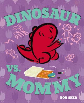 Dinosaur vs. Mommy (A Dinosaur vs. Book #6) Cover Image