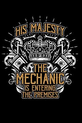 His Majesty: Notebook for Mechanic Diesel Aircraft Car Motorcycle Bicycle Mechanic 6x9 in dotted Cover Image