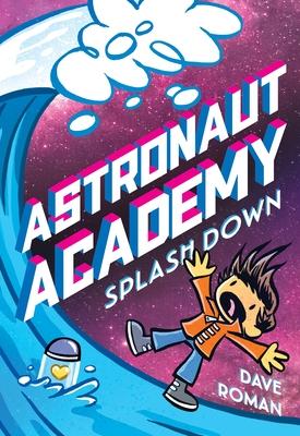 Astronaut Academy: Splashdown Cover Image