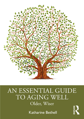 An Essential Guide to Aging Well: Older, Wiser Cover Image