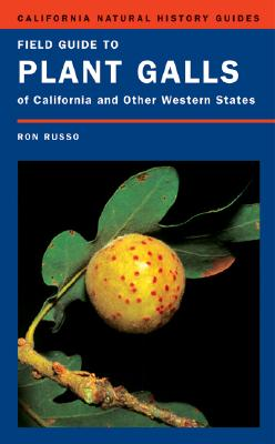 Field Guide to Plant Galls of California and Other Western States Cover Image