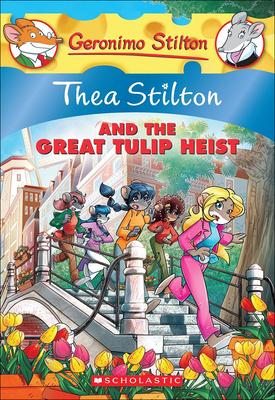 Thea Stilton and the Great Tulip Heist (Geronimo Stilton: Thea Stilton #18) Cover Image