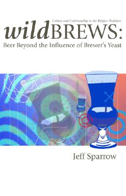 Wild Brews: Beer Beyond the Influence of Brewer's Yeast Cover Image