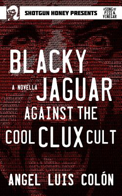Cover for Blacky Jaguar Against the Cool Clux Cult