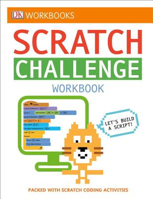 DK Workbooks: Scratch Challenge Workbook: Packed with Scratch Coding Activities Cover Image