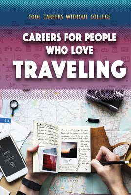 Careers for People Who Love Traveling (Cool Careers Without College) Cover Image