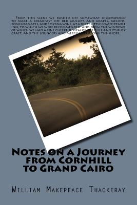 Notes on a Journey from Cornhill to Grand Cairo Cover Image
