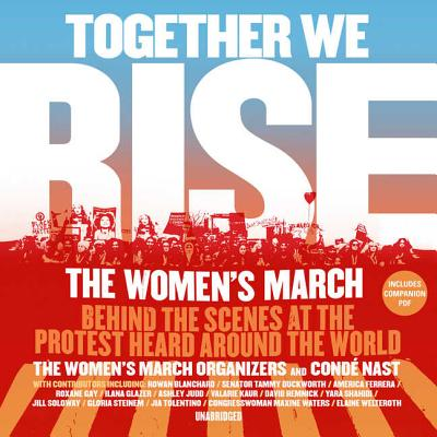 Together We Rise Lib/E: Behind the Scenes at the Protest Heard Around the World Cover Image
