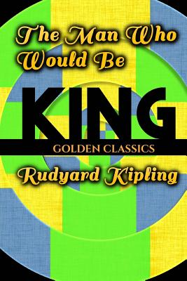 The Man Who Would Be King (Golden Classics #80) Cover Image