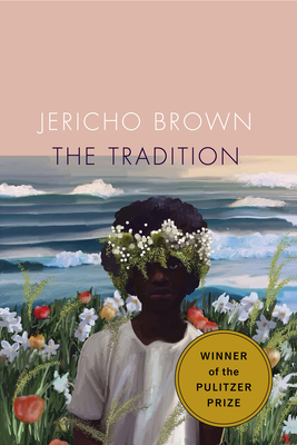 The Tradition Jericho Brown, Copper Canyon Press, $17,