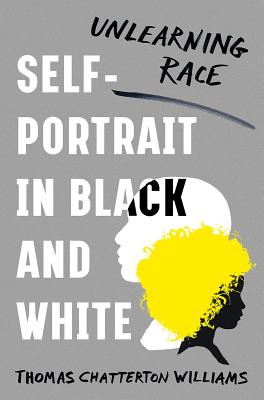 Self-Portrait in Black and White: Unlearning Race Cover Image