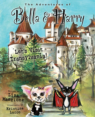 Let's Visit Transylvania!: Adventures of Bella & Harry Cover Image