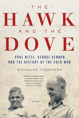 The Hawk and the Dove: Paul Nitze, George Kennan, and the History of the Cold War Cover Image