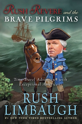 Rush Revere and the Brave Pilgrims: Time-Travel Adventures with Exceptional Americans Cover Image