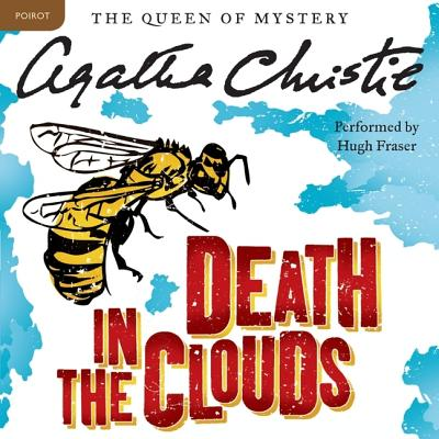 Death in the Clouds Lib/E: A Hercule Poirot Mystery (Hercule Poirot Mysteries (Audio) #12) Cover Image