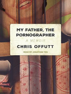 My Father, the Pornographer: A Memoir Cover Image