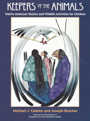 Keepers of the Animals: Native American Stories and Wildlife Activities for Children Cover Image