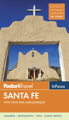 Fodor's in Focus Santa Fe: With Taos and Albuquerque (Travel Guide #2) Cover Image