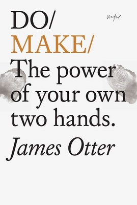 Do Make: The Power of Your Own Two Hands Cover Image