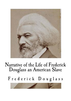 Narrative of the Life of Frederick Douglass an American Slave: American Slavery Cover Image