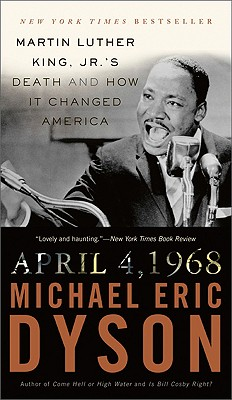 April 4, 1968: Martin Luther King Jr.'s Death and How It Changed America Cover Image