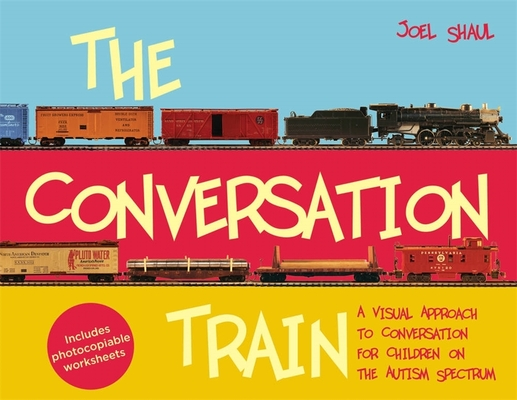 The Conversation Train: A Visual Approach to Conversation for Children on the Autism Spectrum Cover Image