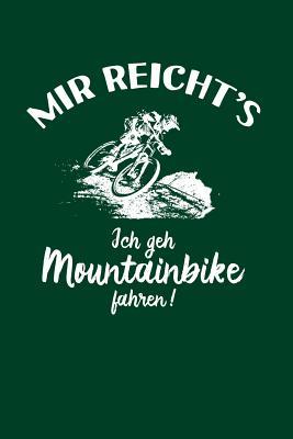 Mountainbiker: Ich geh Mountainbike fahren!: Notizbuch / Notizheft für Mountainbike Mountainbikefahrer-in Downhill MTB A5 (6x9in) dot Cover Image