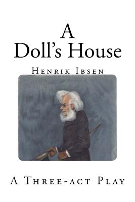 the emancipation of a woman in a dolls house by henrik ibsen View essay - a dolls house the emancipation of a woman analysis from eng 128 at south texas college in perusing ibsen's a doll's house today, one may think that it hard to envision how challenging.