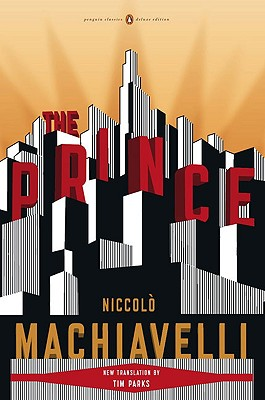 The Prince: (Penguin Classics Deluxe Edition) Cover Image