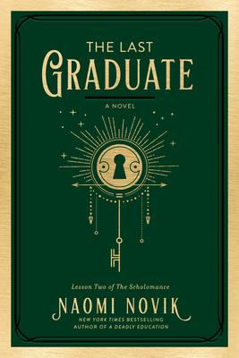Cover Image for The Last Graduate: A Novel (The Scholomance #2)