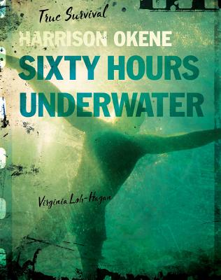 Harrison Okene: Sixty Hours Underwater (True Survival) Cover Image