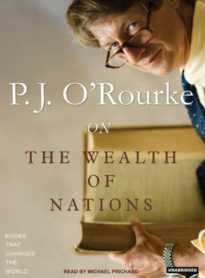 P.J. O'Rourke on the Wealth of Nations (Books That Changed the World #1) Cover Image
