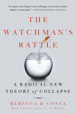 The Watchman's Rattle: A Radical New Theory of Collapse Cover Image