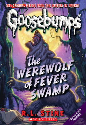 Werewolf of Fever Swamp (Classic Goosebumps #11) Cover Image