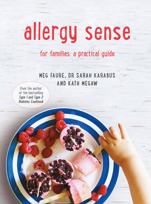 Allergy Sense: A Practical Cookbook and Guide for Families Cover Image