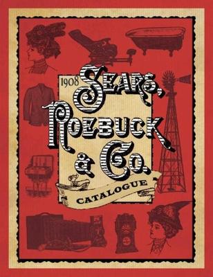 1908 Sears, Roebuck & Co. Catalogue Cover Image