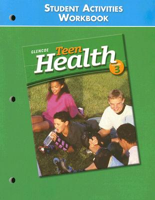 Teen Health: Course 3: Student Activities Workbook Cover Image