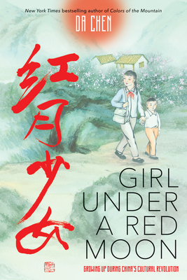 Girl Under a Red Moon: Growing Up During China's Cultural Revolution (Scholastic Focus) Cover Image